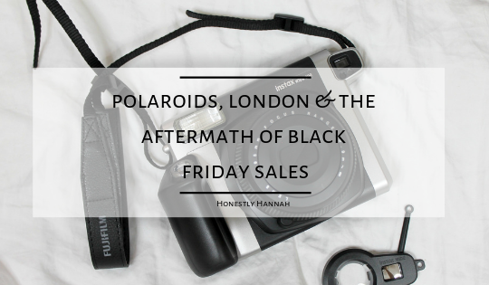 Polaroid's, London & the aftermath of Black Friday sales.